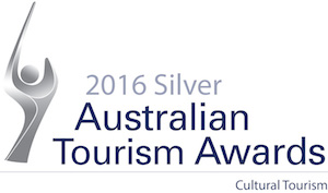 Winner of the 2016 Silver Australian Tourism Awards - Cultural Tourism